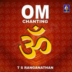 Om Chanting - TS. Ranganathan songs
