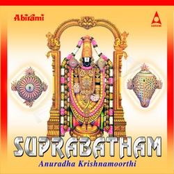 Suprabatham - Anuradha Krishnamoorthy songs