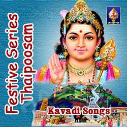 Festive Series - Thaipoosam (Kavadi Songs) songs