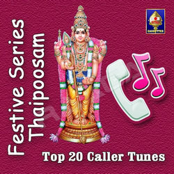 Festive Series - Thaipoosam (Top 20 Caller Tunes) songs