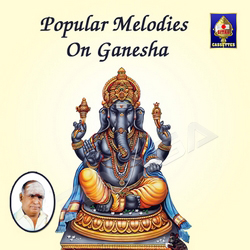 Popular Melodies On Ganesha songs