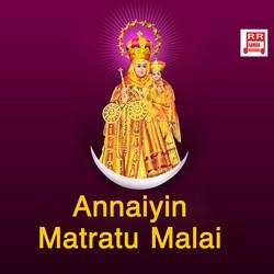 Annaiyin Matratu Malai songs