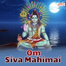 Om Siva Mahimai songs