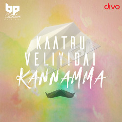 Kaatru Veliyidai Kannamma songs