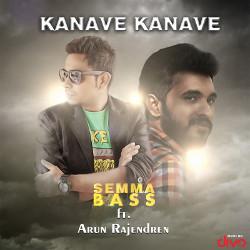 Kanave Kanave - Semma Bass songs