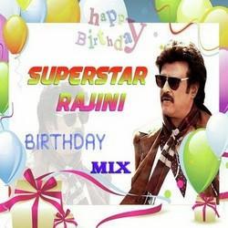 Superstar Rajini Birthday - Mix songs