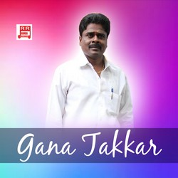 Gana Takkar songs