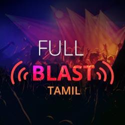 Tamil Raaga`s Full Blast Radio