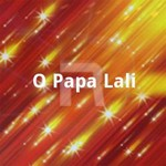 O Papa Lali songs