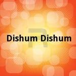 Dishum Dishum songs