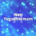 Neti Yugadharmam songs