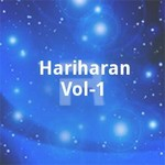 Hariharan Vol - 1 songs