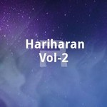 Hariharan Vol - 2 songs