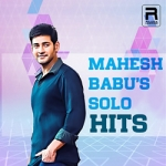 Mahesh Babu's Solo Hits songs