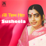 All Time Hits Of Susheela songs
