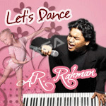 Let's Dance - AR. Rahman (Vol 1) songs