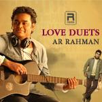 Love Duets - AR. Rahman (Vol 1) songs