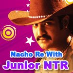Nacho Re With Junior NTR  songs