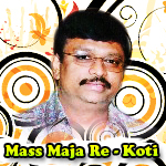 Mass Maja Re - Koti (Vol 2) songs
