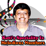 Koti's Speciality Is Melodious Numbers songs