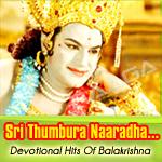 Sri Thumbura Naaradha...Divine Hits Of Balakrishna