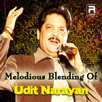 Melodious Blending Of Udit Narayan songs