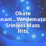 Okate Jananam...Vandemataram Srinivas Mass Hits songs