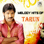 Melody Hits Of Tarun songs