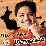 Mass Hits Of Vidyasagar songs