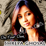 On Your Own - Shreya Ghosal songs