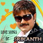 Love Songs of Srikanth songs