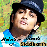 Melodious Blends Of Siddharth