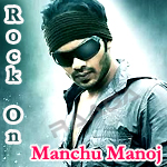 Rock On - Manchu Manoj songs