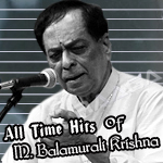 All Time Hits Of M. Balamurali Krishna songs