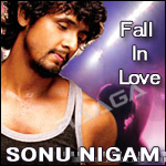 Fall In Love - Sonu Nigam songs