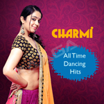 Charmi All Time Dancing Hits songs