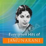 Evergreen Hits Of Jamuna Rani songs
