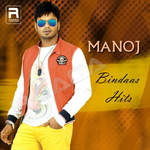 Manoj - Bindaas Hits songs