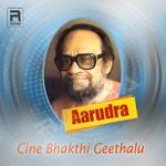 Aarudra Cine Bhakti Geethalu songs
