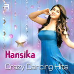 Hansika - Crazy Dancing Hits songs