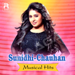 Sunidhi Chauhan Musical Hits songs