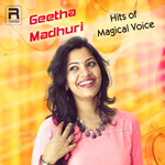 Geetha Madhuri - Hits Of Magical Voice songs