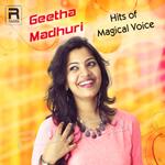 Geetha Madhuri - Hits Of Magical Voice songs