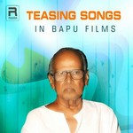 Teasing Songs In Bapu Films songs