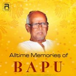 Alltime Memories Of Bapu songs