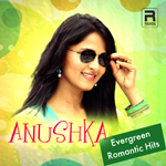 Anushka Evergreen Romantic Hits