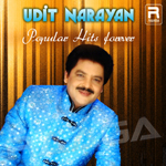Udit Narayan - Popular Hits Forever songs