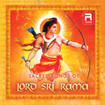 Sacred Songs of Lord Sri Rama
