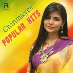 Chinmayee Popular Hits songs
