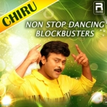 Chiru - Non Stop Dancing Blockbusters songs